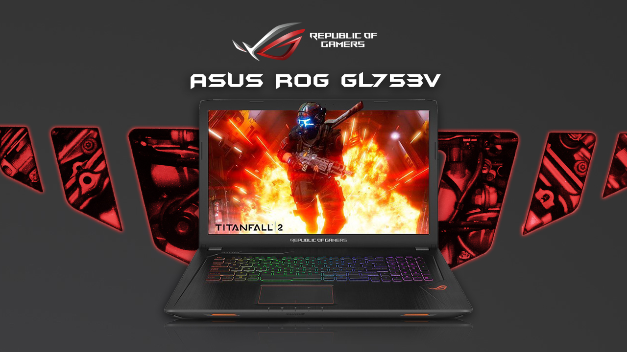 Asus Rog Gl753v Newly Refreshed Gaming Notebook
