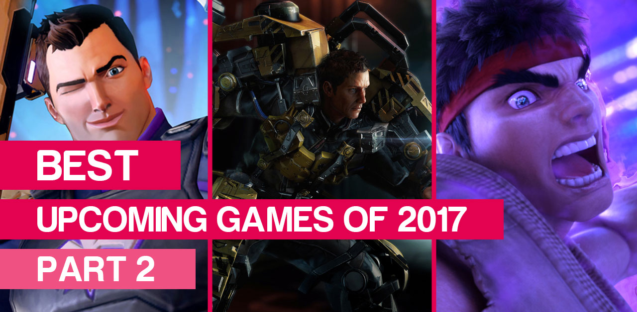 The best upcoming games of 2017 (part 2)