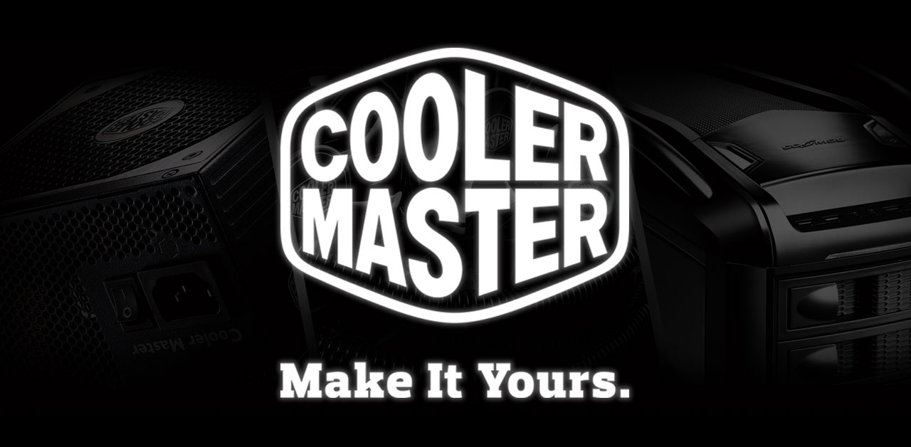 Cooler Master: For The Real Gamer. Make It Yours!