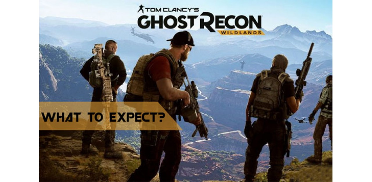Tom Clancy's Ghost Recon: Wildlands – What to expect?