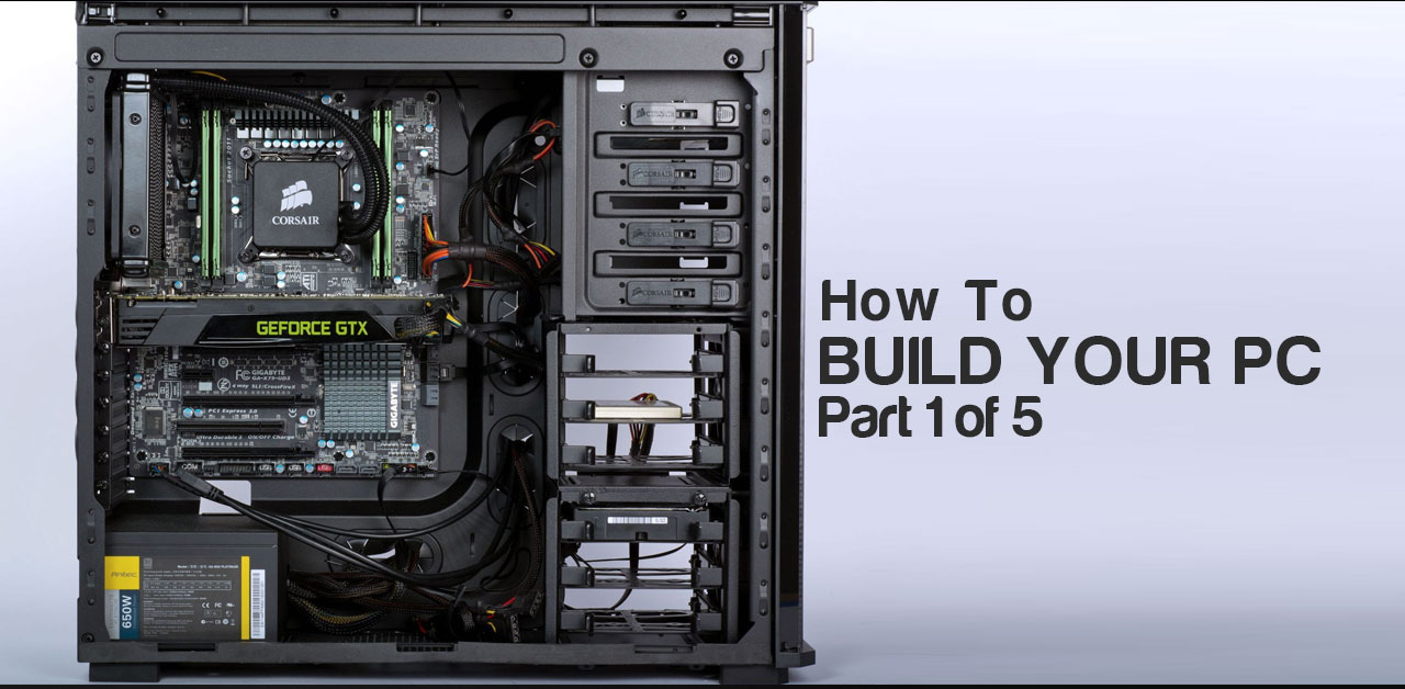 Explained: How to build your own PC, Lesson 1 of 5: hardware basics