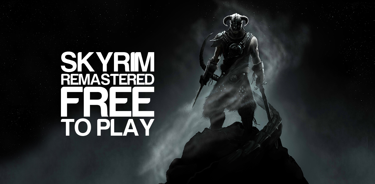 Skyrim Remastered Free To Play On Xbox One And Pc This Weekend